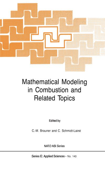 Mathematical Modeling in Combustion and Related Topics - Claude-Michel Brauner