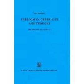 Freedom in Greek Life and Thought: The History of an Ideal. Translated from the German by C. Lofmark - Pohlenz, M.