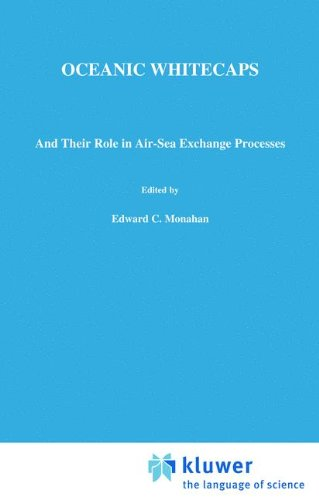 Oceanic Whitecaps: And Their Role in Air-Sea Exchange Processes (Oceanographic Sciences Library) - E.C. Monahan; Gear?id Mac Niocaill