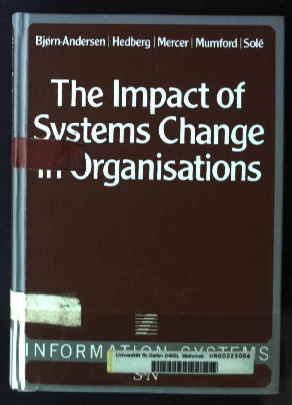 The Impact of Systems Change in Organizations Information Systems, Band 2 - Andersen, N., B. Hedberg and D. Mercer