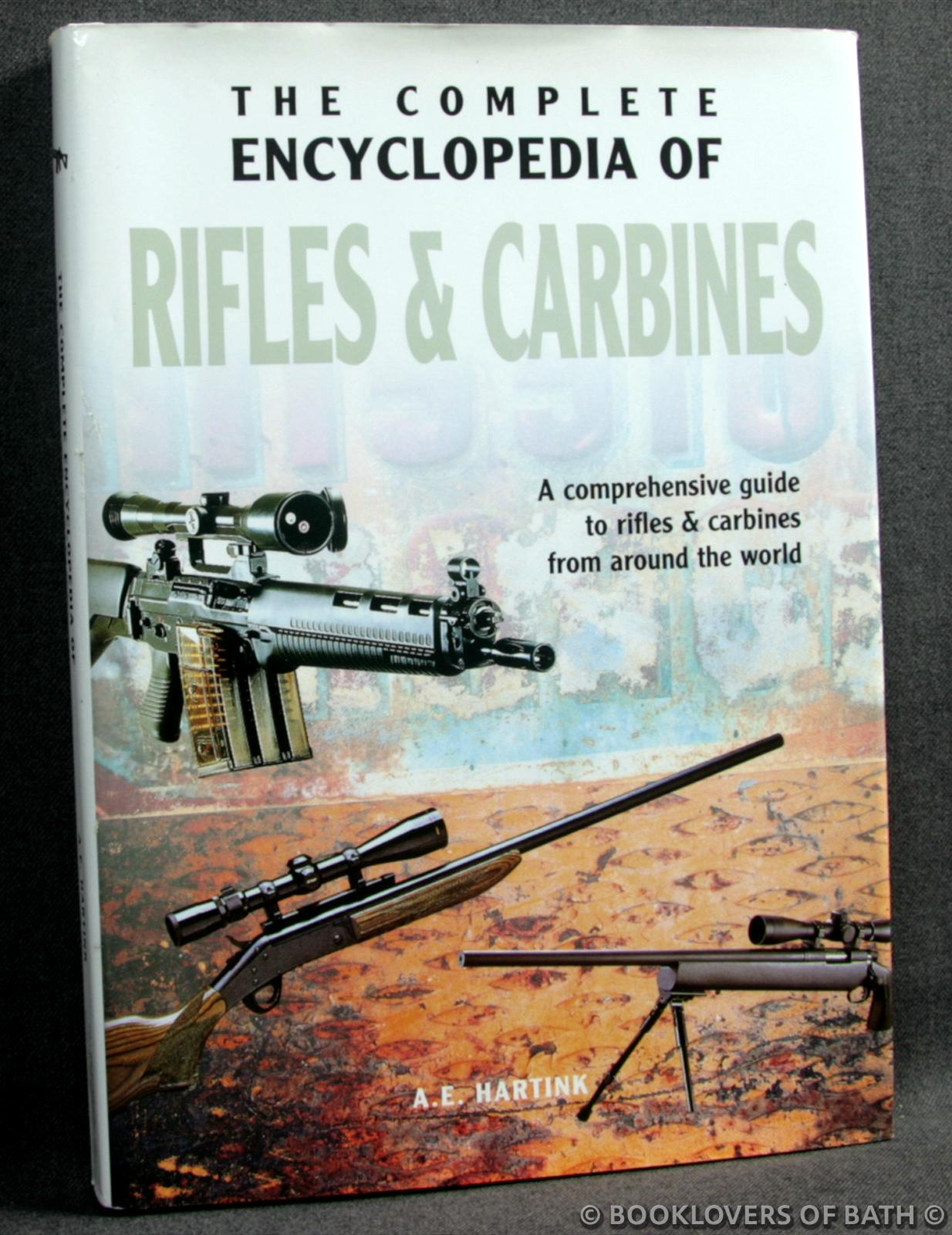 The Complete Encyclopedia of Rifles & Carbines - A. E. Hartink