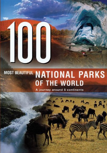 100 Most Beautiful National Parks of the World: A Journey Around 5 Continents - Rebo Publishers
