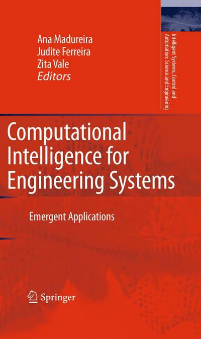 Computational Intelligence for Engineering Systems : Emergent Applications - A. Madureira