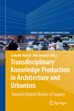 Transdiciplinary Knowledge Production in Architecture and Urbanism