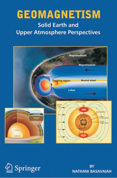 Geomagnetism : Solid Earth and Upper Atmosphere Perspectives - Nathani Basavaiah