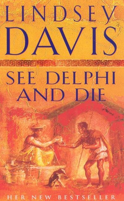 See Delphi and Die (Falco, Band 17) - Lindsey Davis