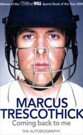 Marcus Trescothick: Coming Back to Me: The Autobiography - Trescothick, Marcus