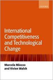 International Competitiveness and Technological Change - Marcela Miozzo, Vivien Walsh