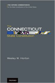 The Connecticut State Constitution - Wesley W. Horton