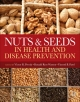 Nuts and Seeds in Health and Disease Prevention - Victor R. Preedy; Ronald Ross Watson; Vinood B. Patel