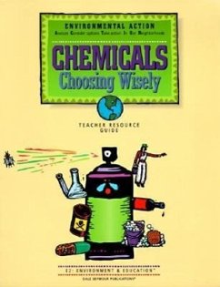 Chemicals: Choosing Wisely, E2: Environment & Education - Herausgeber: Anderson, Cathy Hayes, Jeri Stine, PH. D.