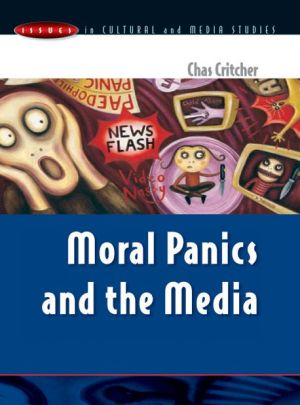 Moral Panics and the Media - Chas Critcher