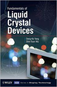 Fundamentals of Liquid Crystal Devices - Deng-Ke Yang, Shin-Tson Wu