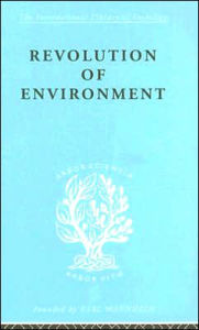 Revolution of Environment: International Library of Sociology M: Urban and Regional Sociology - Eric A Gutkind