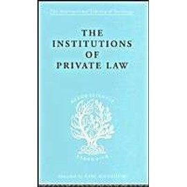 The Institutions of Private Law: And Their Social Functions - Karl Renner