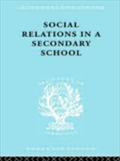 Social Relations in Secondary School - Hargreaves, David H.