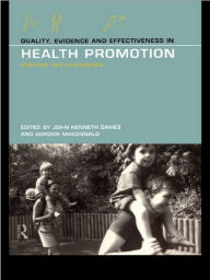 Quality, Evidence and Effectiveness in Health Promotion: Striving for Certainties - John Kenneth Davies
