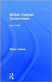 British Cabinet Government - Simon James