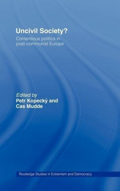 Uncivil Society?: Contentious Politics in Post-Communist Europe - Miles, Malcolm