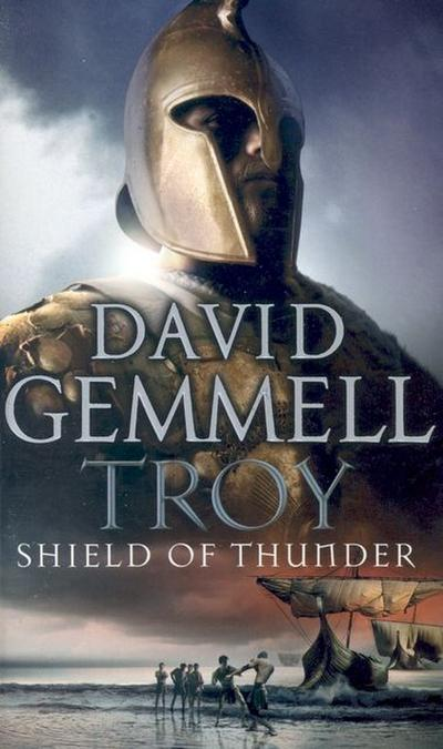 Troy 2. Shield of Thunder - David Gemmell
