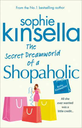 Shopaholic: The Secret Dreamworld of a Shopaholic - Kinsella, Sophie