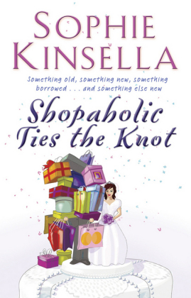 Shopaholic: Shopaholic Ties the Knot - Kinsella, Sophie