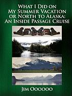 What I Did on My Summer Vacation or North to Alaska: An Inside Passage Cruise