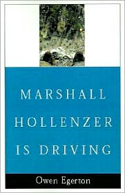 Marshall Hollenzer is Driving - Owen Egerton