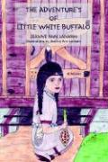 The Adventure's of Little White Buffalo