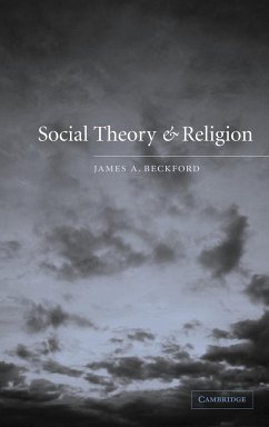 Social Theory and Religion - Beckford, James a. Professor