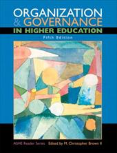 Organization and Governance in Higher Education - Ashe / Brown, M. Christopher / Association for the Study of Higher Education
