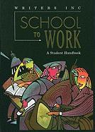 Great Source School to Work: Softcover Student Handbook