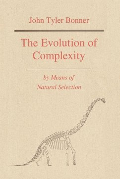 The Evolution of Complexity by Means of Natural Selection - Bonner, John Tyler