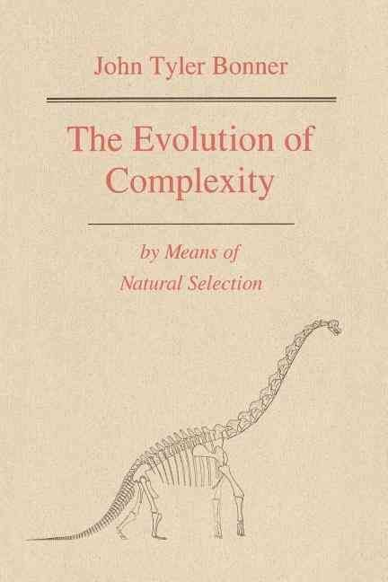 The Evolution of Complexity by Means of Natural Selection - John Tyler Bonner