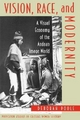 Vision, Race, and Modernity - Deborah Poole