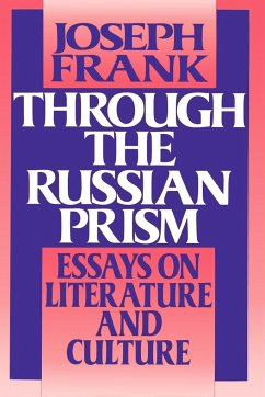 Through the Russian Prism: Essays on Literature and Culture - Frank, Joseph