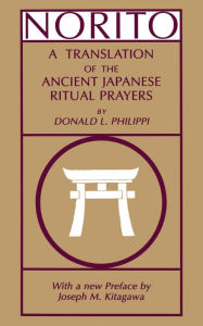 Norito: A Translation of the Ancient Japanese Ritual Prayers. (With a new preface by Joseph M. Kitagawa) - Donald L. Philippi