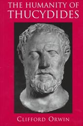 The Humanity of Thucydides - Orwin, Clifford