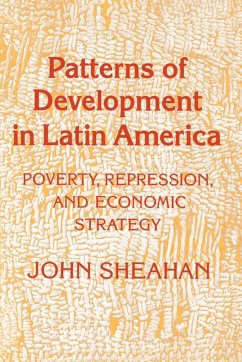 Patterns of Development in Latin America: Poverty, Repression, and Economic Strategy - Sheahan, John
