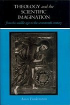Theology and the Scientific Imagination from the Middle Ages to the Seventeenth Century - Funkenstein, Amos