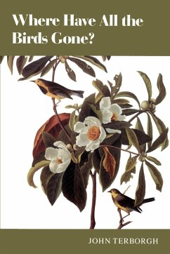 Where Have All the Birds Gone?: Essays on the Biology and Conservation of Birds That Migrate to the American Tropics - Terborgh, John