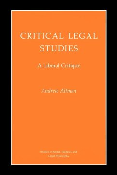 Critical Legal Studies: A Liberal Critique - Altman, Andrew