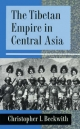 The Tibetan Empire in Central Asia - Christopher I. Beckwith