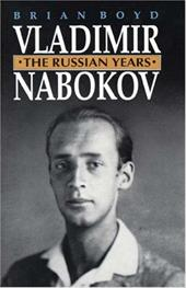 Vladimir Nabokov: The Russian Years - Boyd, Brian