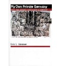 My Own Private Germany - Eric L. Santner