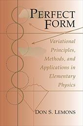 Perfect Form: Variational Principles, Methods, and Applications in Elementary Physics - Lemons, Don S.
