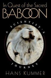In Quest of the Sacred Baboon: A Scientist's Journey - Kummer, Hans / Biederman-Thorson, M. Ann