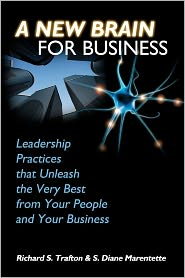 A New Brain for Business: Leadership Practices That Unleash the Best from Your People and Your Business