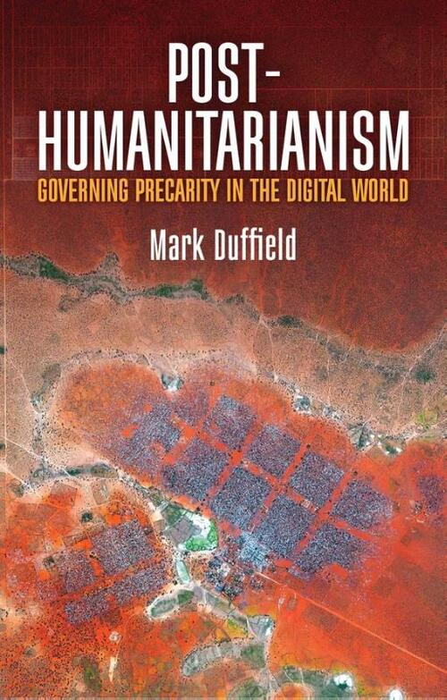 Post-Humanitarianism - Mark Duffield