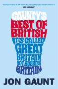 Gaunty's Best of British: It's Called Great Britain, Not Rubbish Britain
